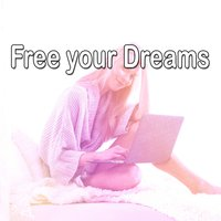 Free your Dreams — Rest & Relax Nature Sounds Artists