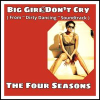 Big Girls Don't Cry — The Four Seasons