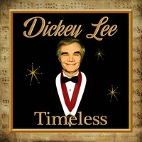Timeless — Dickey Lee