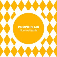 Nominalizable — Pumpkin Air