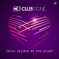 Total Eclipse of the Heart — Clubstone