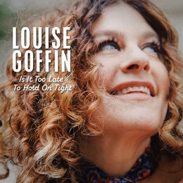 Is It Too Late to Hold on Tight — Louise Goffin, Scott Robinson