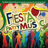 Fiesta Party Music — Fiesta Kings
