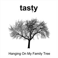 Hanging on My Family Tree — Tasty