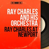 Ray Charles At Newport — Ray Charles And His Orchestra