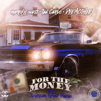 For the Money — Hydrolic West, Dee McGhee, Tae Carlo