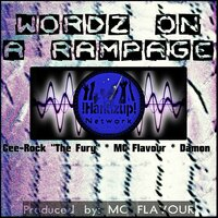 "Wordz on a Rampage — Damon, Cee-Rock ""The Fury"", MC Flavour"