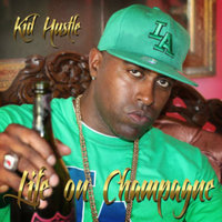 Life on Champagne — Kid Hustle