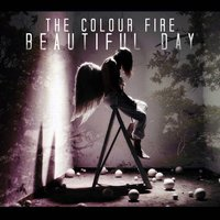 Beautiful Day — The Colour Fire