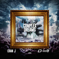 Complex Dreams — Chan J