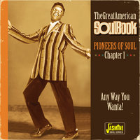 The Great American Soulbook: Pioneers of Soul (Chapter 1, Any Way You Wanta!) — сборник