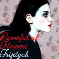 Roomful of Flowers Triptych — Ensign Broderick