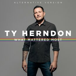 What Mattered Most — Ty Herndon