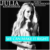 We Can Make It Right — Julia Kedhammar