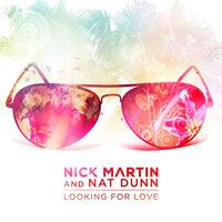 Looking For Love — Nick Martin, Nat Dunn