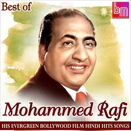 Best of Mohd. Rafi His Evergreen Bollywood Film Hindi Hits Songs — Mohammed Rafi