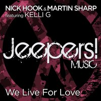 We Live for Love — Nick Hook, Martin Sharp, Kelli G