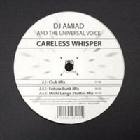 Careless Whisper — DJ Amiad & the Universal Voice