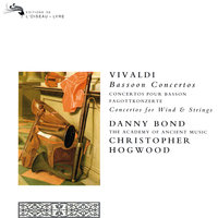 Vivaldi: Bassoon Concertos; Concertos for Wind & Strings — Christopher Hogwood, Danny Bond, The Academy of Ancient Music