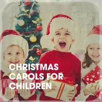 Christmas Carols for Children — Christmas Songs For Kids, Kids Party Music Players, Kids Dance Party, Франц Грубер