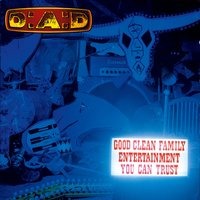 Good Clean Family Entertainment You Can Trust 85-95 — D-A-D