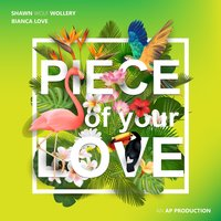Piece of Your Love — Bianca Love, Shawn Wolf Wollery