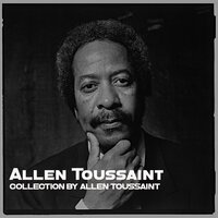 Collection by Allen Toussaint — Allen Toussaint