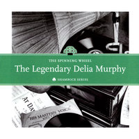 The Spinning Wheel — Delia Murphy