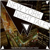 New York Night Tales - The Best of Urban Chillout Music — сборник