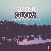 Afterglow, Vol. 1 - Deep Electronic Sounds — сборник