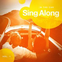 Sing Along in the Car, Vol. 1 — Ultimate Dance Hits, Billboard Top 100 Hits, Ultimate Dance Hits, Billboard Top 100 Hits, Best Driving Music, Best Driving Music