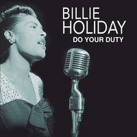 Do Your Duty — Billie Holiday