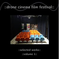 Drone Cinema Film Festival: Selected Works, Vol. 1 — сборник
