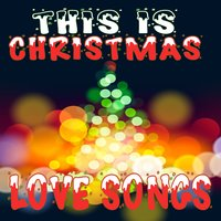 This Is Christmas Love Songs — сборник