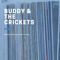 Buddy and the Crickets — Buddy Holly & The Crickets