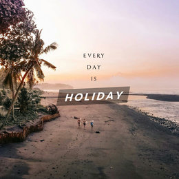 Every Day is Holiday — Mark Holiday