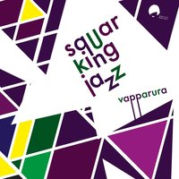 Vapparura — Squarking Jazz