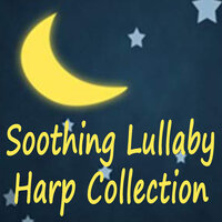 Soothing Lullaby Harp Collection — Baby Music, Bedtime for Baby