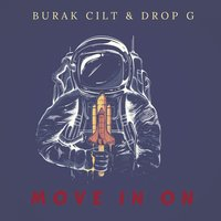 Move in On — Drop G, Burak Cilt