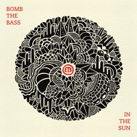 In the Sun — Bomb The Bass