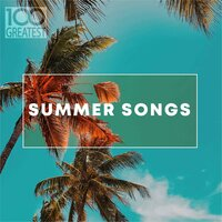 100 Greatest Summer Songs — сборник