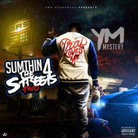 Sumthin 4 the Streets Two — YM Mystery