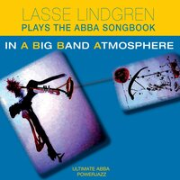 Lasse Lindgren Plays the Abba Songbook in a Big Band Atmosphere — Lasse Lindgren