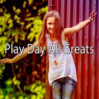Play Day All Greats — The Playtime Allstars