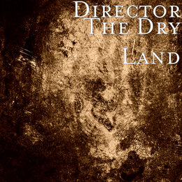 The Dry Land — Director