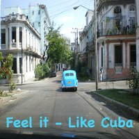 Feel It - Like Cuba — Jan Hala