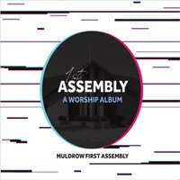 1st Assembly: A Worship Album — Muldrow First Assembly