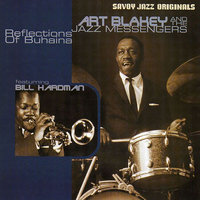 Reflections Of Buhaina — Art Blakey & The Jazz Messengers, Bill Hardman