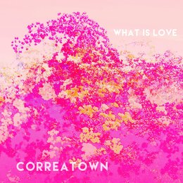 What Is Love — Correatown