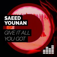 Give It All You Got — Saeed Younan